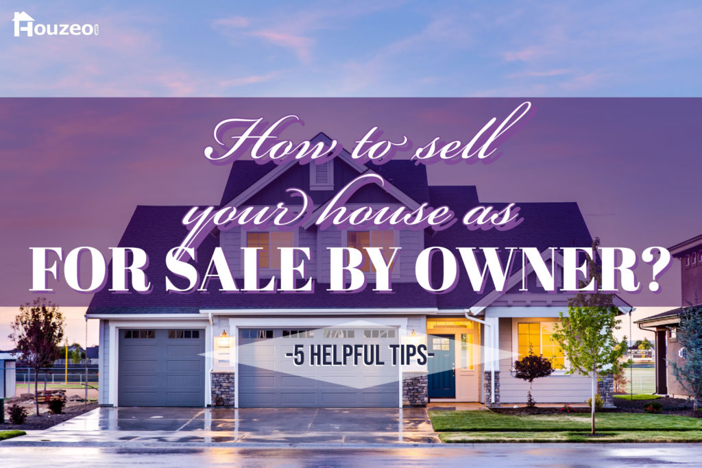 How to sell your house as For Sale By Owner?