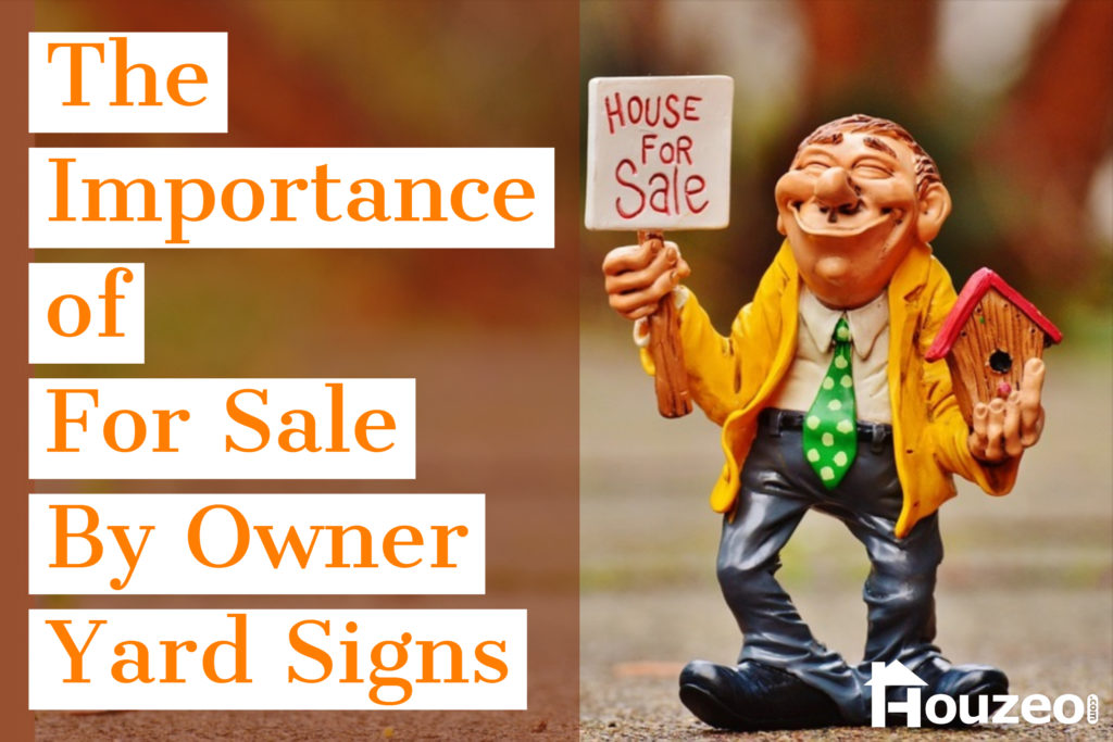 The Importance of For Sale By Owner Signs