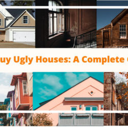 We Buy Ugly Houses: A Complete Guide