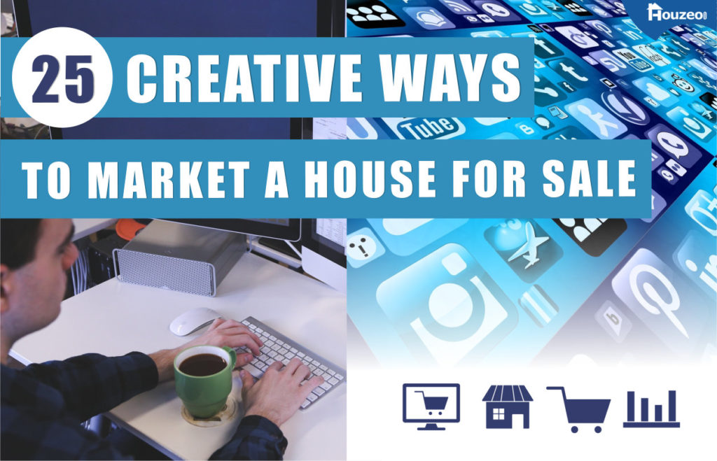 25 creative and unique ways to market a house for sale
