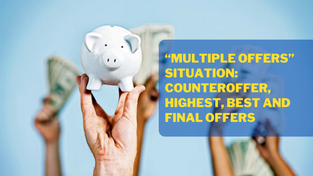 """A Complete Guide To """"Multiple Offers"""" Situation: Counteroffer, Highest, Best and Final Offers Discussed"""