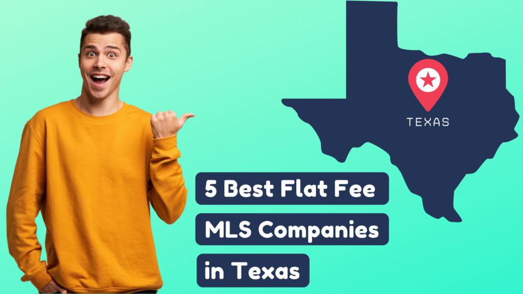 5 Best Flat Fee MLS Companies in Texas
