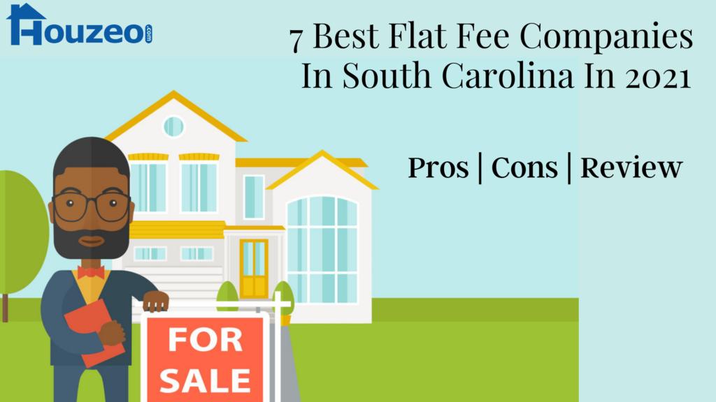 7 Best Flat Fee Companies In South Carolina In 2021