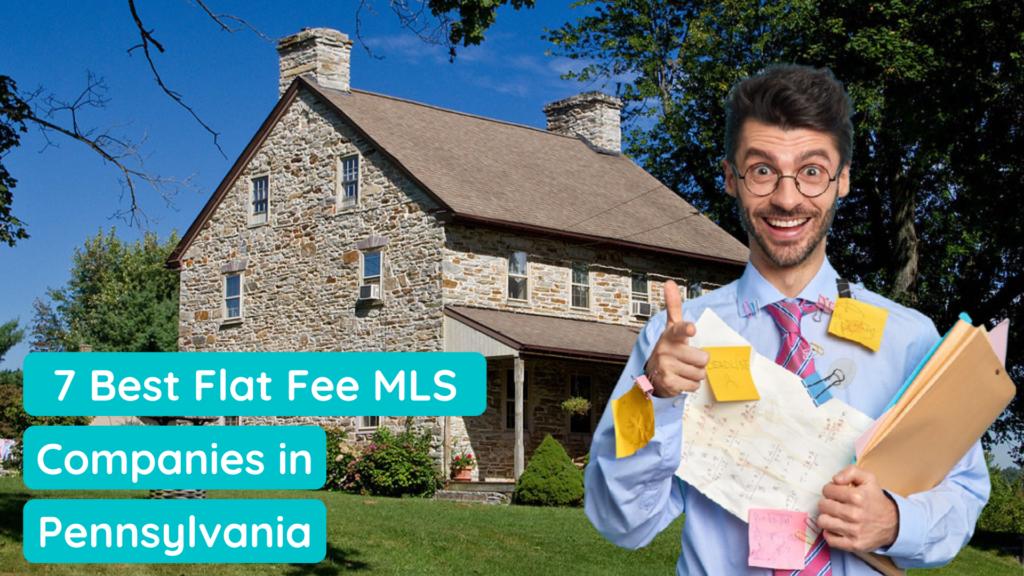 7 Best Flat Fee MLS Companies in Pennsylvania