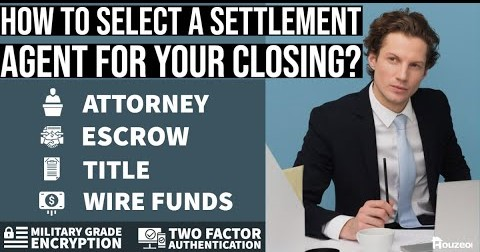 How to Select a Settlement Agent – Attorney, Escrow, Title